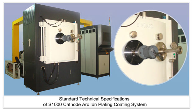 Standard Technical Specifications of S1000 Cathode Arc Ion Plating Coating System